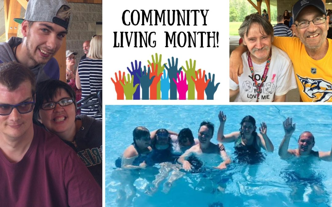 October is Community Living Month!